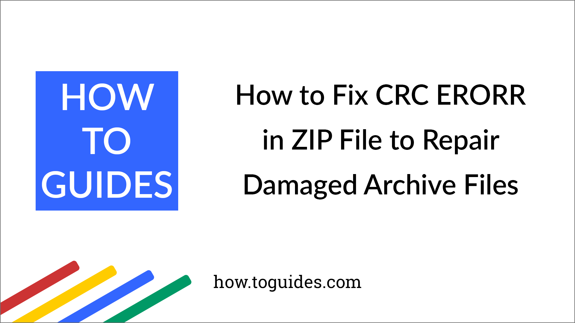 How to Fix CRC Error in Zip Files and Repair and Restore Damaged
